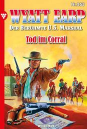 Wyatt Earp 253 – Western - Tod im Corral