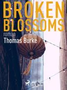 Thomas Burke: Broken blossoms