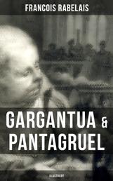 Gargantua & Pantagruel (Illustriert) - Klassiker der Weltliteratur