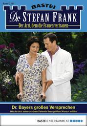 Dr. Stefan Frank - Folge 2205 - Dr. Bayers großes Versprechen