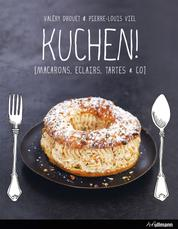 KUCHEN! - Macarons, Eclairs, Tartes & Co