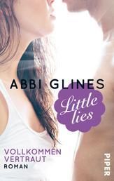 Little Lies – Vollkommen vertraut - Roman