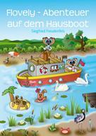 Siegfried Freudenfels: Flovely - Abenteuer auf dem Hausboot ★