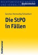 Fernando Sanchez-Hermosilla: Die StPO in Fällen