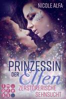 Nicole Alfa: Prinzessin der Elfen 3: Zerstörerische Sehnsucht ★★★★★