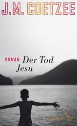 Der Tod Jesu - Roman