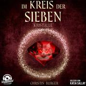 Kristalle - Im Kreis der Sieben, Band 3 (ungekürzt)