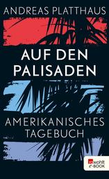 Auf den Palisaden - Amerikanisches Tagebuch