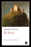 Adalbert Stifter: El solterón