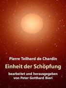 Pierre Teilhard de Chardin: Einheit der Schöpfung ★★