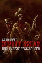 Deputy Dread - Zombiewestern