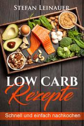 Low Carb Rezepte - Schnell und einfach nachkochen