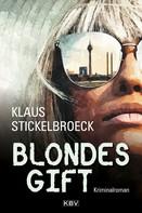 Klaus Stickelbroeck: Blondes Gift ★★★★