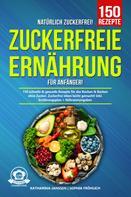 Katharina Janssen: Natürlich Zuckerfrei! – Zuckerfreie Ernährung für Anfänger
