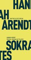Hannah Arendt: Sokrates. Apologie der Pluralität ★★★★★