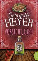 Georgette Heyer: Vorsicht, Gift! ★★★★