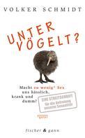 Volker Schmidt: Untervögelt?