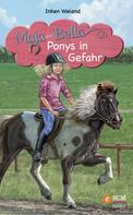 Inken Weiand: Maja und Bella - Ponys in Gefahr