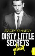Stacey Kennedy: Dirty Little Secrets - Geliebt