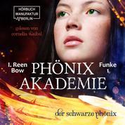 Der schwarze Phönix - Phönixakademie, Band 1 (ungekürzt)