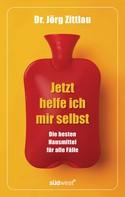 Jörg Zittlau: Jetzt helfe ich mir selbst ★★★