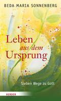 Beda Maria Sonnenberg: Leben aus dem Ursprung