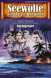 Seewölfe - Piraten der Weltmeere 730 - Nachtgeister