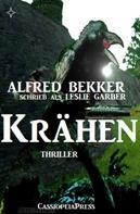 Alfred Bekker: Alfred Bekker schrieb als Leslie Garber - Krähen: Thriller ★★★★★