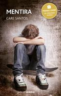 Care Santos Torres: Mentira - Premio Edebé Juvenil 2015