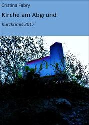 Kirche am Abgrund - Kurzkrimis 2017