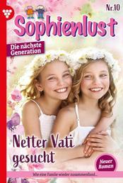 Sophienlust - Die nächste Generation 10 – Familienroman - Netter Vati gesucht