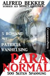 Paranormal - Fünf Romane mit Patricia Vanhelsing