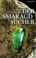 Ulrich Hossner: Der Smaragdsucher ★★★★