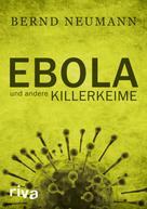 Bernd Neumann: Ebola und andere Killerkeime ★★★★
