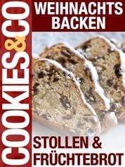 Weihnachtsbacken - Stollen & Früchtebrot - Cookies & Co