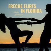Freche Flirts in Florida (Ungekürzt)