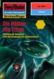 """Perry Rhodan 2054: Die Höhlen von Ertrus - Perry Rhodan-Zyklus """"Die Solare Residenz"""""""