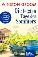 Winston Groom: Die letzten Tage des Sommers ★★★★