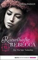 Marisa Parker: Rätselhafte Rebecca 15 ★★★★