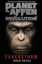 Planet der Affen - Revolution: Feuersturm - Die offizielle Vorgeschichte des Films