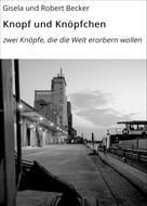 Gisela und Robert Becker: Knopf und Knöpfchen