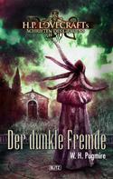 W. H. Pugmire: Lovecrafts Schriften des Grauens 06: Der dunkle Fremde