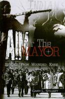 Gary L. Stuart: AIM For The Mayor