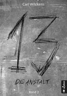 Carl Wilckens: Dreizehn. Die Anstalt. Band 2 ★★★★★