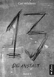Dreizehn. Die Anstalt. Band 2 - Roman (13. Dark Fantasy, Steampunk)