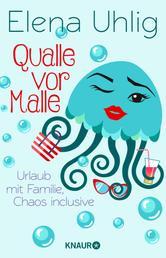Qualle vor Malle - Urlaub mit Familie, Chaos inclusive