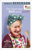 Renate Bergmann: Das kann man doch noch essen ★★★★