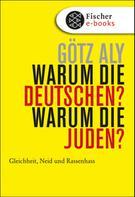 Götz Aly: Warum die Deutschen? Warum die Juden? ★★★★