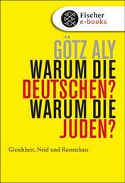 Warum die Deutschen? Warum die Juden? - Gleichheit, Neid und Rassenhass - 1800 bis 1933