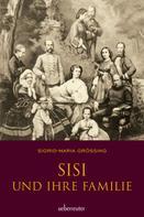 Sigrid-Maria Größing: Sisi und ihre Familie ★★★★